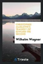 Christopher Marlowe's Tragedy of Edward the Second