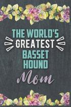 The World's Greatest Basset Hound Mom: Nice Lined Journal, Diary and Gift for a Woman or Girl