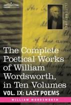 The Complete Poetical Works of William Wordsworth, in Ten Volumes - Vol. IX