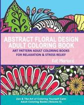 Abstract Floral Design Adult Coloring Book - Art Pattern Adult Coloring Books for Relaxation & Stress Relief