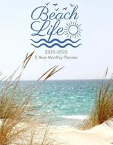 Beach Life 3 Year Monthly Planner: January 2020 - December 2022 - Beautiful Ocean View Planning Calendar - Includes End of Month Review Pages - Large