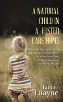 A Natural Child in a Foster Care Home