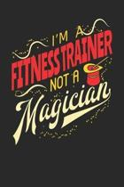 I'm A Fitness Trainer Not A Magician