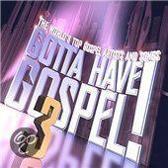 Gotta Have Gospel!