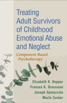 Treating Adult Survivors of Childhood Emotional Abuse and Neglect