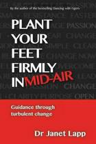 Plant Your Feet Firmly in Mid-Air