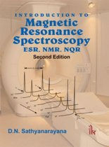 Introduction to Magnetic Resonance Spectroscopy ESR, NMR, NQR