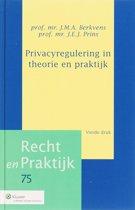 Recht en praktijk 75 - Privacyregulering in theorie en praktijk