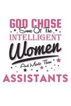 God Chose Some Of The Intelligent Women And Made Them Assistants