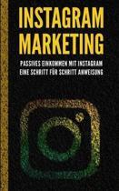 Instagram Marketing: Passives Einkommen mit Instagram - eine Schritt f�r Schritt Anweisung