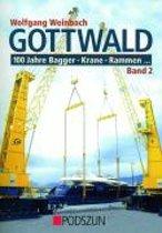 Gottwald 2. 100 Jahre Bagger, Krane, Rammen ¿