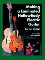 Making a Laminated Hollow Body Electric Guitar