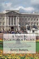 A Visit to Buckingham Palace.