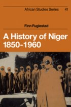 A History of Niger 1850-1960