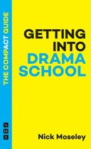 Getting into Drama School: The Compact Guide