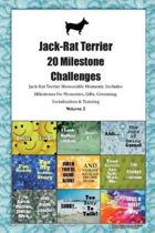 Jack-Rat Terrier 20 Milestone Challenges Jack-Rat Terrier Memorable Moments.Includes Milestones for Memories, Gifts, Grooming, Socialization & Training Volume 2