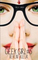 Geek Girl 5 - Bekent kleur