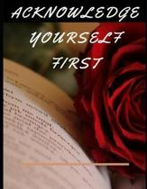 Acknowledge Yourself First Workbook