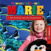 Gewusst wie - mit Marie, 1: Der Kobold und die Flusspiraten (Ungekürzt)