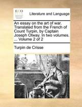 An Essay on the Art of War. Translated from the French of Count Turpin, by Captain Joseph Otway. in Two Volumes. ... Volume 2 of 2