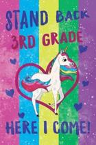 Stand Back 3rd Grade Here I Come Notebook Unicorn Pastel