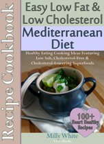 Easy Low Fat & Low Cholesterol Mediterranean Diet Recipe Cookbook 100+ Heart Healthy Recipes