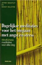 Dagelijkse meditaties voor het omgaan met angst en stress. Mindfulness meditatie voor elke dag