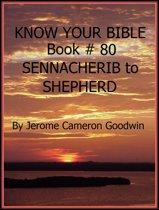 SENNACHERIB to SHEPHERD - Book 80 - Know Your Bible