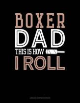 Boxer Dad This Is How I Roll