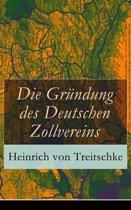 Die Gründung des Deutschen Zollvereins (Vollständige Ausgabe)