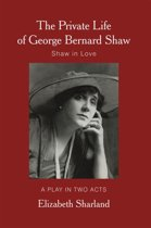 The Private Life of George Bernard Shaw