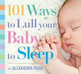 101 Ways to Lull Your Baby to Sleep