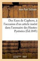 Des Eaux de Capbern, � l'Occasion d'Un Article Ins�r� Dans l'Annuaire Des Hautes-Pyr�n�es