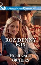 His Ranch Or Hers (Mills & Boon American Romance) (Snowy Owl Ranchers, Book 1)