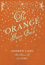 The Orange Fairy Book - Illustrated by H. J. Ford