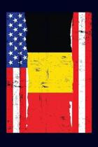 Belgian American Flag Notebook: 6x9 college lined notebook to write in with the flags of Belgium and the United States