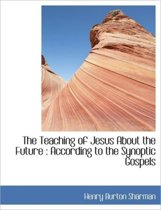 The Teaching of Jesus about the Future