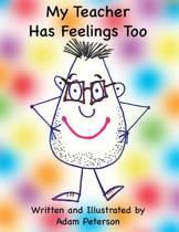 My Teacher Has Feelings Too
