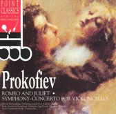 Prokofiev: Romeo and Juliet; Symphony-Concerto for Violoncello