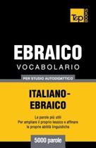 Vocabolario Italiano-Ebraico Per Studio Autodidattico - 5000 Parole