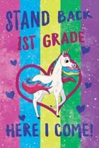 Stand Back 1st Grade Here I Come Notebook Unicorn Pastel