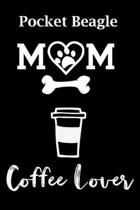 Pocket Beagle Mom Coffee Lover