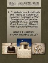A. C. Widenhouse, Individually, and Trading as Carolina Oil Company, Petitioner, V. War Emergency Co-Operative Association. U.S. Supreme Court Transcript of Record with Supporting Pleadings