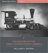 The History of the First Locomotives in America (Illustrated Edition)