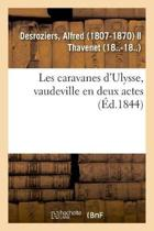 Les Caravanes d'Ulysse, Vaudeville En Deux Actes