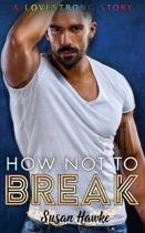 How Not to Break