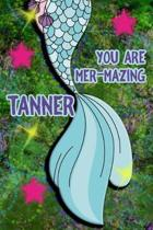 You Are Mer-Mazing Tanner