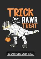 Trick Rawr Treat - Gratitude Journal: Halloween Blank Lined Gratitude Journal Notebook /Dinosaur Trick or Treat Journal/Kids Halloween Dinosaur Journa