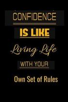 Confidence is like: Living life with your own set of rules