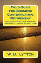 Field Guide for Boomers Contemplating Retirement